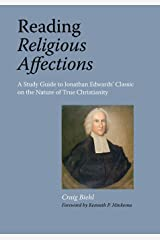 Reading Religious Affections - A Study Guide to Jonathan Edwards' Classic Paperback