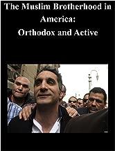 The Muslim Brotherhood in America: Orthodox and Active
