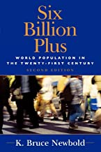Six Billion Plus: World Population in the Twenty-first Century (Human Geography in the New Millennium) (Human Geography in the Twenty-First Century: Issues and Applications)
