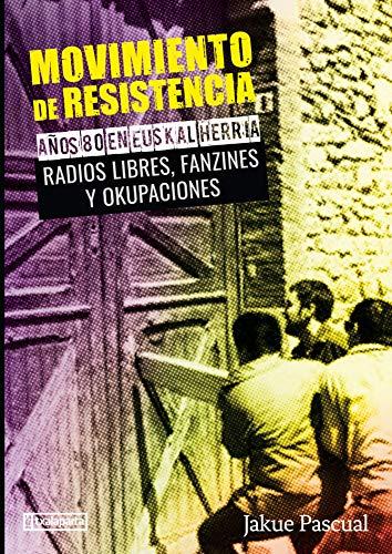 Movimiento de resistencia II. Años 80 en Euskal Herria: Radios libres, fanzines y okupaciones (ORREAGA)
