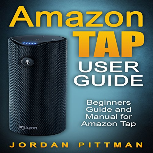 Amazon Tap User Guide     Beginners Guide and Manual for Amazon Tap (Amazon Tap Complete 2016 User Guide)              By:                                                                                                                                 Jordan Pittman                               Narrated by:                                                                                                                                 Vince Wartan                      Length: 43 mins     26 ratings     Overall 4.5