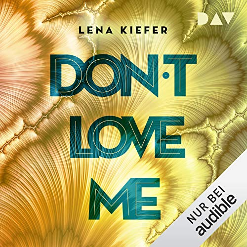 Don't LOVE me (German edition) Audiobook By Lena Kiefer cover art