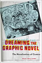 Dreaming the Graphic Novel: The Novelization of Comics (English Edition)