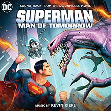 Superman: Man of Tomorrow (Soundtrack from the DC Universe Movie)
