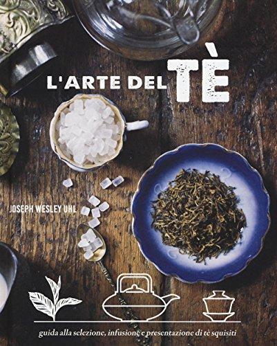 L'arte del tè. Ediz. a colori