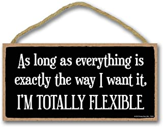 Honey Dew Gifts Funny Quote Sign, I'm Totally Flexible 5 inch by 10 inch Hanging Sign, Wall Art, Decorative Wood Sign Home Decor