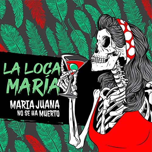 Maria Juana No Se Ha Muerto