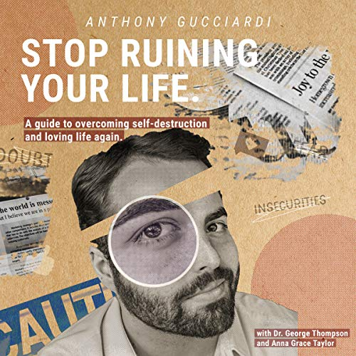 Stop Ruining Your Life audiobook cover art