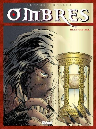 Ombres, tome III : Le Sablier