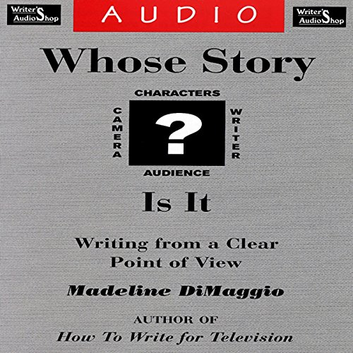 Whose Story Is It? Writing from a Clear Point of View audiobook cover art