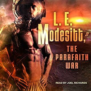 The Parafaith War                   By:                                                                                                                                 L. E. Modesitt Jr.                               Narrated by:                                                                                                                                 Joel Richards                      Length: 16 hrs and 16 mins     3 ratings     Overall 4.0