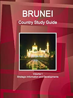 Brunei Country Study Guide Volume 1 Strategic Information and Developments