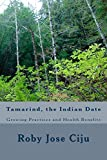 Tamarind, the Indian Date (English Edition)