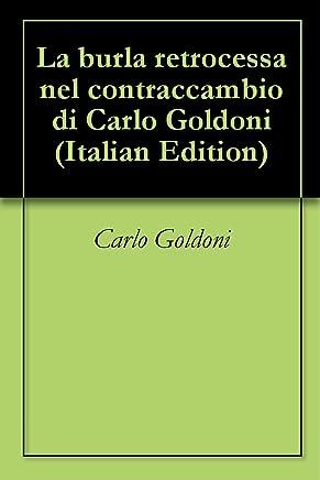 La burla retrocessa nel contraccambio di Carlo Goldoni