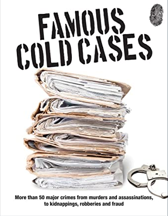 Famous Cold Cases: More Than 50 Major Crimes from Murders and