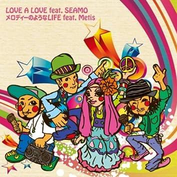 LOVE A LOVE feat.SEAMO / メロディーのようなLIFE feat.Metis