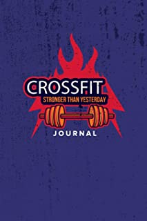 Crossfit Journal: Personal Planner Diary Log Book WOD Training Tracking Notebook For Men Women, Undated Daily Fitness Exercise Workout Notes Sheet, ... 22.9 cm) 150 Pages - Stronger Than Yesterday