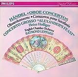 Handel: Oboe Concertos Nos.1-3/Concerto Grosso 'Alexander's Feast' etc.