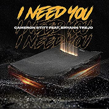I Need You (feat. Bryann T)