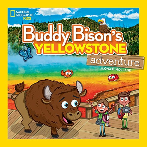 Buddy Bison's Yellowstone Adventure (National Parks)