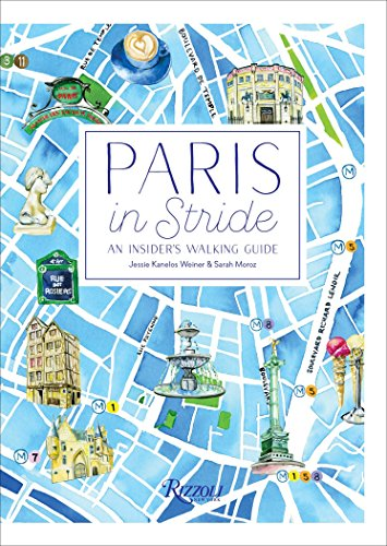 Paris in Stride: An Insider's Walking Guide [Idioma Inglés]
