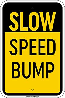 Slow Speed Bump Sign 8