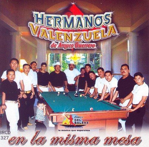 Hermanos Valenzuela (En La Misma Mesa) by Guerrero Hermanos Valenzuela De Amuco (2007-05-03)