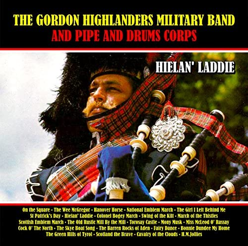The Gordon Highlanders Military Band and Pipe and Drum Corps