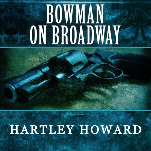 Bowman on Broadway audiobook cover art