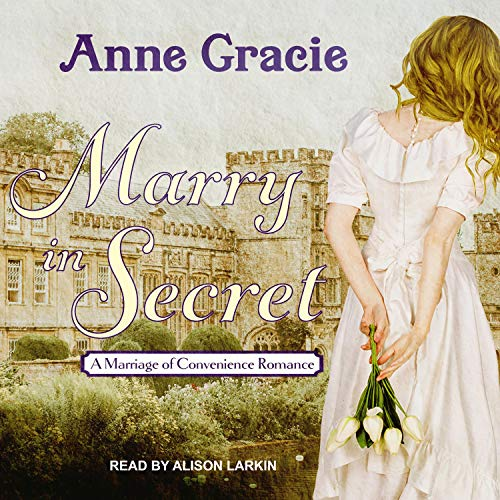 Marry in Secret Audiobook By Anne Gracie cover art