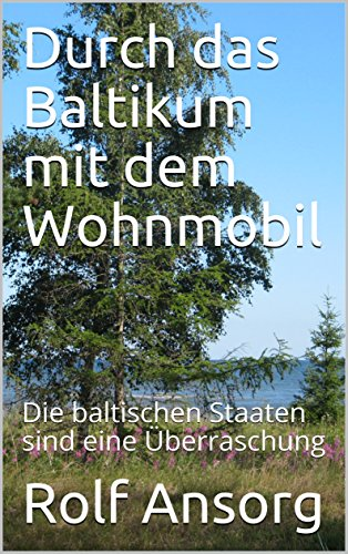 Durch das Baltikum mit dem Wohnmobil: Die baltischen Staaten sind eine Überraschung
