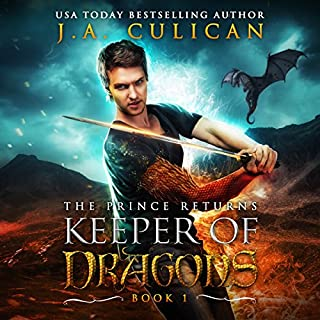The Keeper of Dragons: The Prince Returns (Volume 1)                   By:                                                                                                                                 J. A. Culican                               Narrated by:                                                                                                                                 Zachary Hetrick                      Length: 4 hrs and 14 mins     2 ratings     Overall 3.5