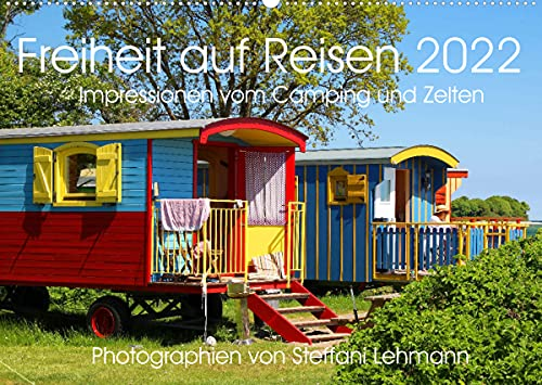 Freiheit auf Reisen 2022. Impressionen vom Camping und Zelten (Wandkalender 2022 DIN A2 quer)