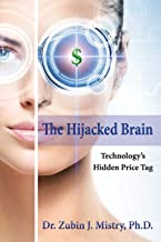 The Hijacked Brain: Technology's Hidden Price Tag
