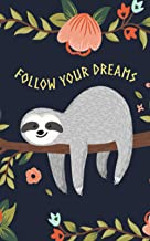 Follow Your Dreams Sloth My Spirit Animal Notebook (5 x 8): (Journals, Notebooks and Diaries 2021) (French Edition)