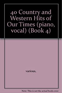 40 Country and Western Hits of Our Times (piano, vocal) (Book 4)