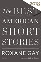 Best American Short Stories 2018 (The Best American Series ®)