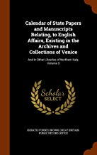 Calendar of State Papers and Manuscripts Relating, to English Affairs, Existing in the Archives and Collections of Venice: And in Other Libraries of Northern Italy, Volume 3
