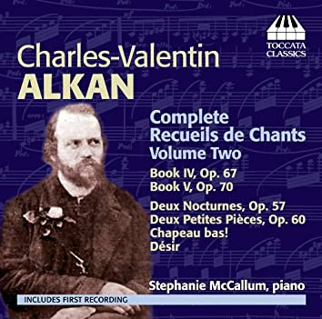 Alkan: Complete Recueils de Chants, Volume Two