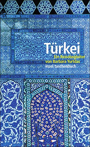 Türkei: Ein Reisebegleiter (insel taschenbuch)