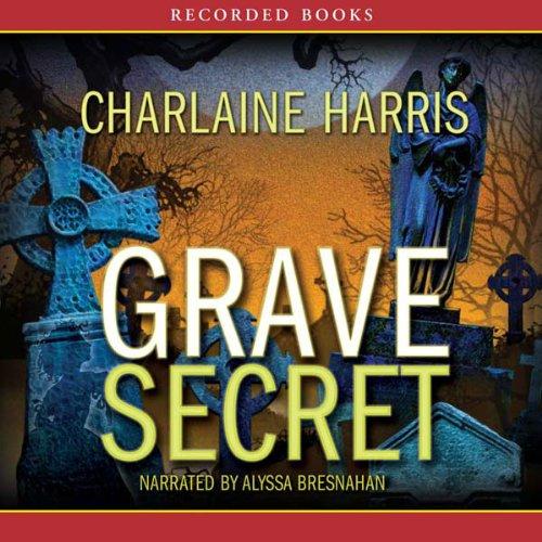 Grave Secret: Harper Connelly Mysteries, Book 4