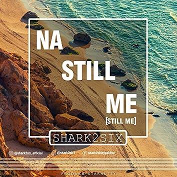 Na Still ME