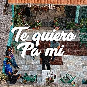 Te Quiero Pa Mi (feat. Abelicious)