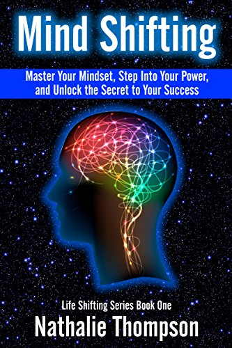 Book: Mind Shifting - Master Your Mindset, Step Into Your Power, and Unlock the Secret to Your Success by Nathalie Thompson