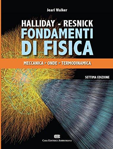 Fondamenti di Fisica: Meccanica, Onde, Termodinamica, Settima edizione: 1: Vol. 1