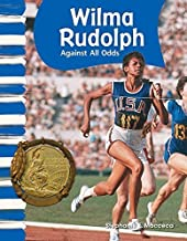 Wilma Rudolph: Against All Odds (Primary Source Readers: American Biographies) by Stephanie Macceca (2010) Perfect Paperback