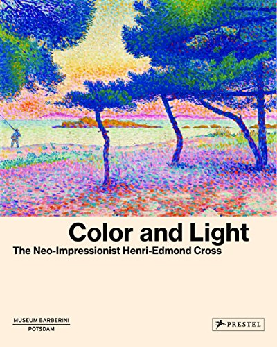 Image of Color and Light: The Neo-Impressionist Henri-Edmond Cross