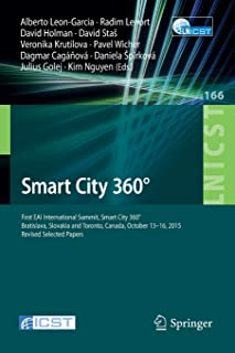 Smart City 360 Degrees: First EAI International Summit, Smart City 360 Degrees, Bratislava, Slovakia and Toronto, Canada, ...