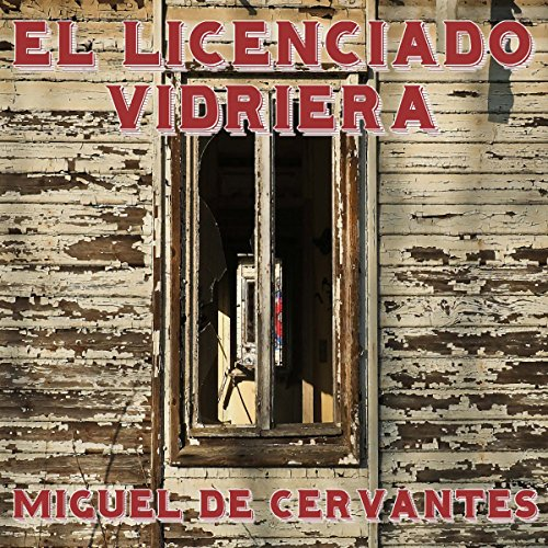 El licenciado Vidriera [The Lawyer of Glass] audiobook cover art