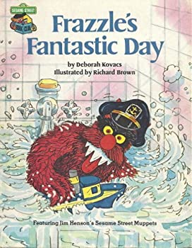 Frazzle's fantastic day: Featuring Jim Henson's Sesame Street Muppets - Book  of the Sesame Street Book Club